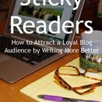 Sticky Readers, margaret andrews, write better blog posts, blogging tips