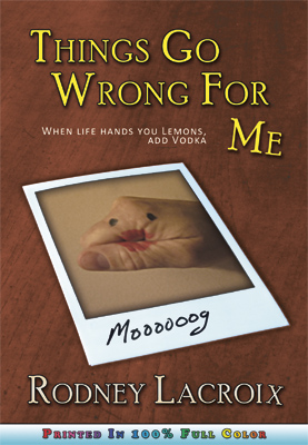 Things Go Wrong for Me, rodney lacroix